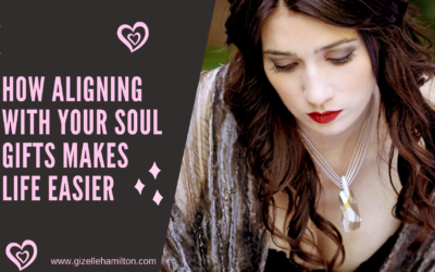 How Aligning With Your Soul Gifts Makes Life Easier