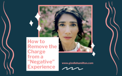 """How to Remove the Charge from a """"Negative"""" Experience"""