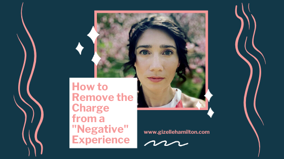 "How to Remove the Charge from a ""Negative"" Experience"