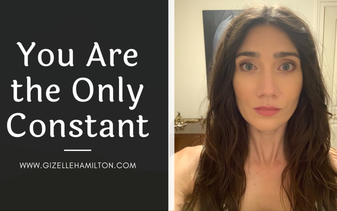 You Are the Only Constant